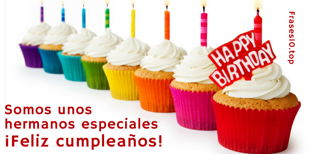 Frases de feliz cumpleaños para hermanos y hermanas