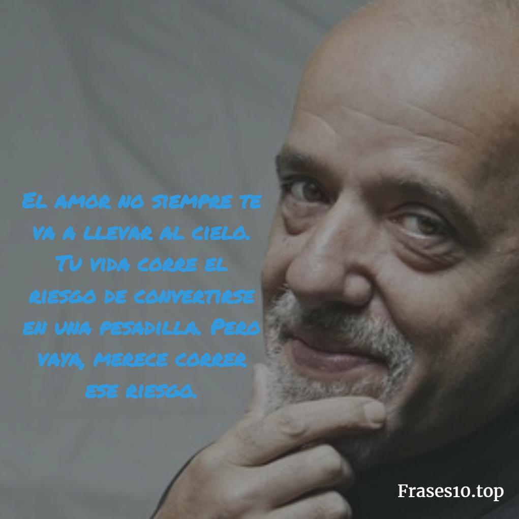Frases De Paulo Coelho De Amor Y Vida Frases10 Top